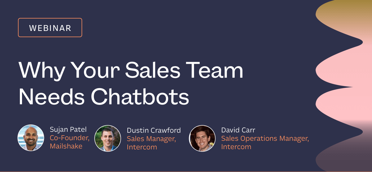 Watch the full recording of our webinar, Why Your Sales Team Needs Chatbots