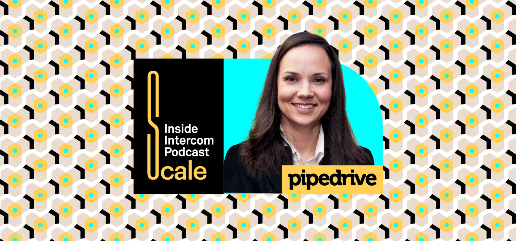 Scale Build Your Sales Team - Hero image of Tara Bryant, SVP Sales of PipeDream on the Scale Podcast by Insider Intercom