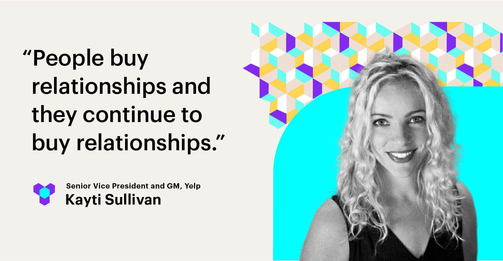 Kayti Sullivan on customer relationships