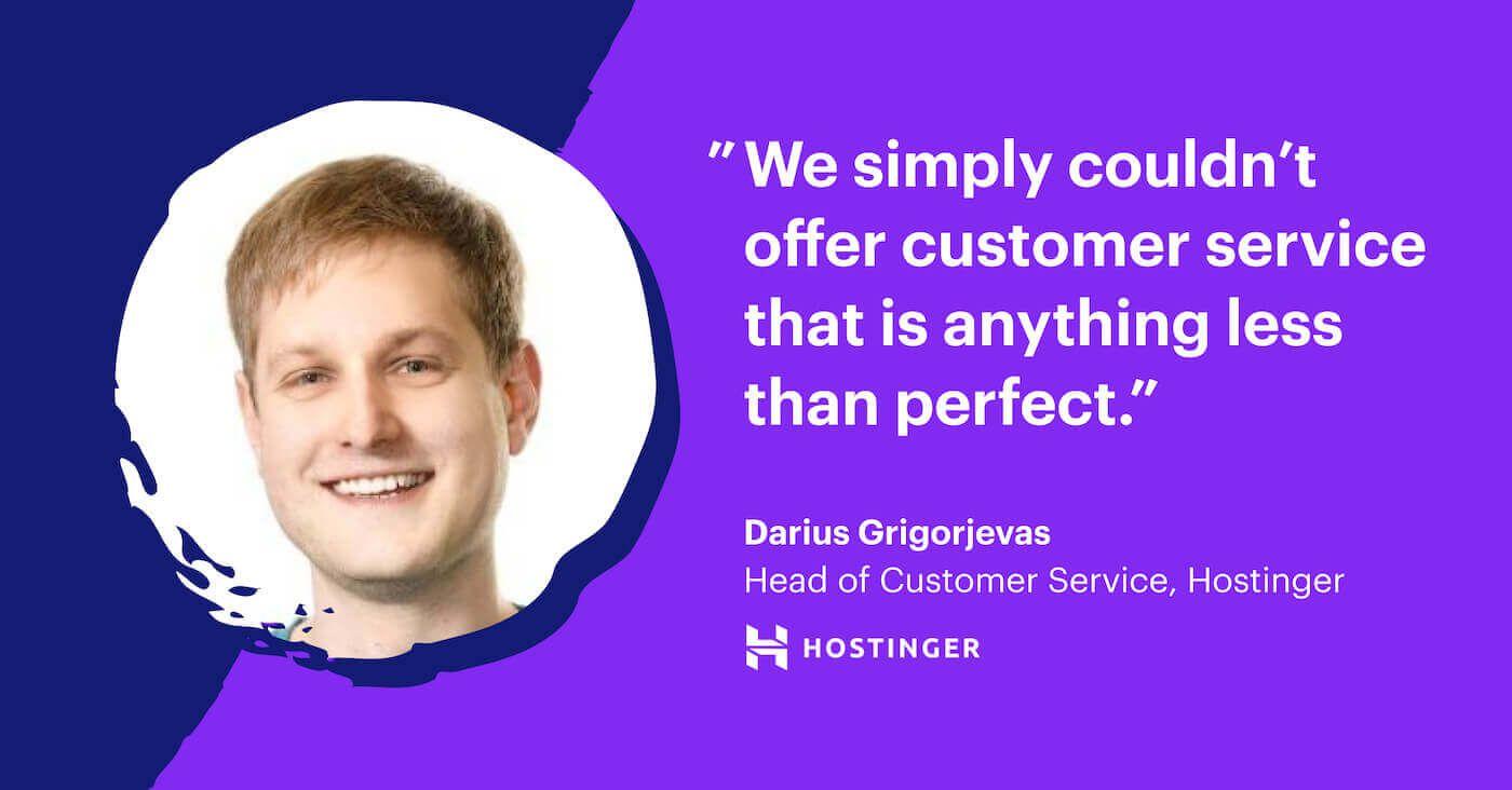 Hostinger has a high bar for customer service