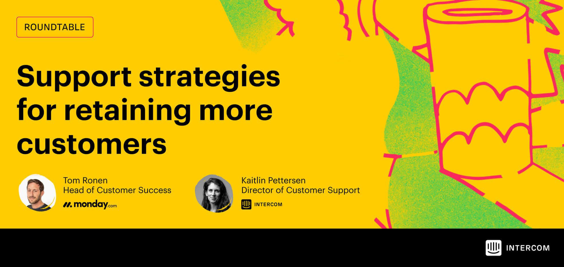 Intercom Webinar: Support strategies to retain more customer