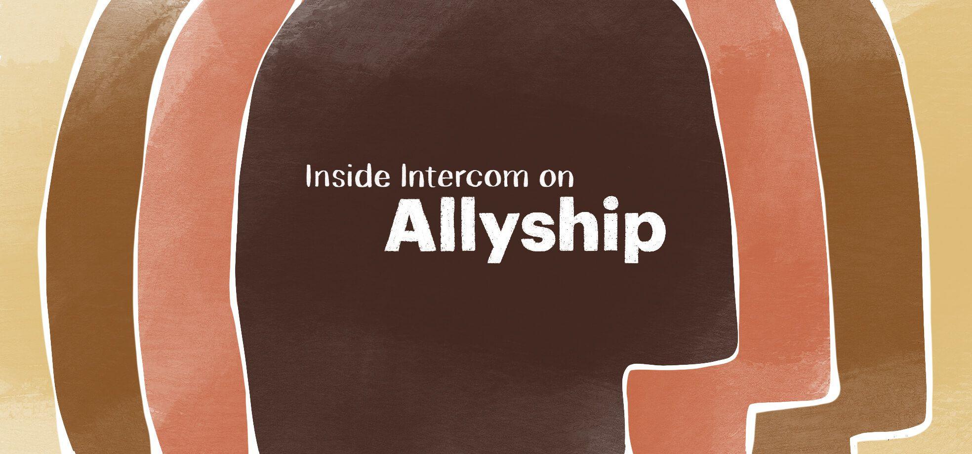 Speaking out: Inside Intercom on allyship