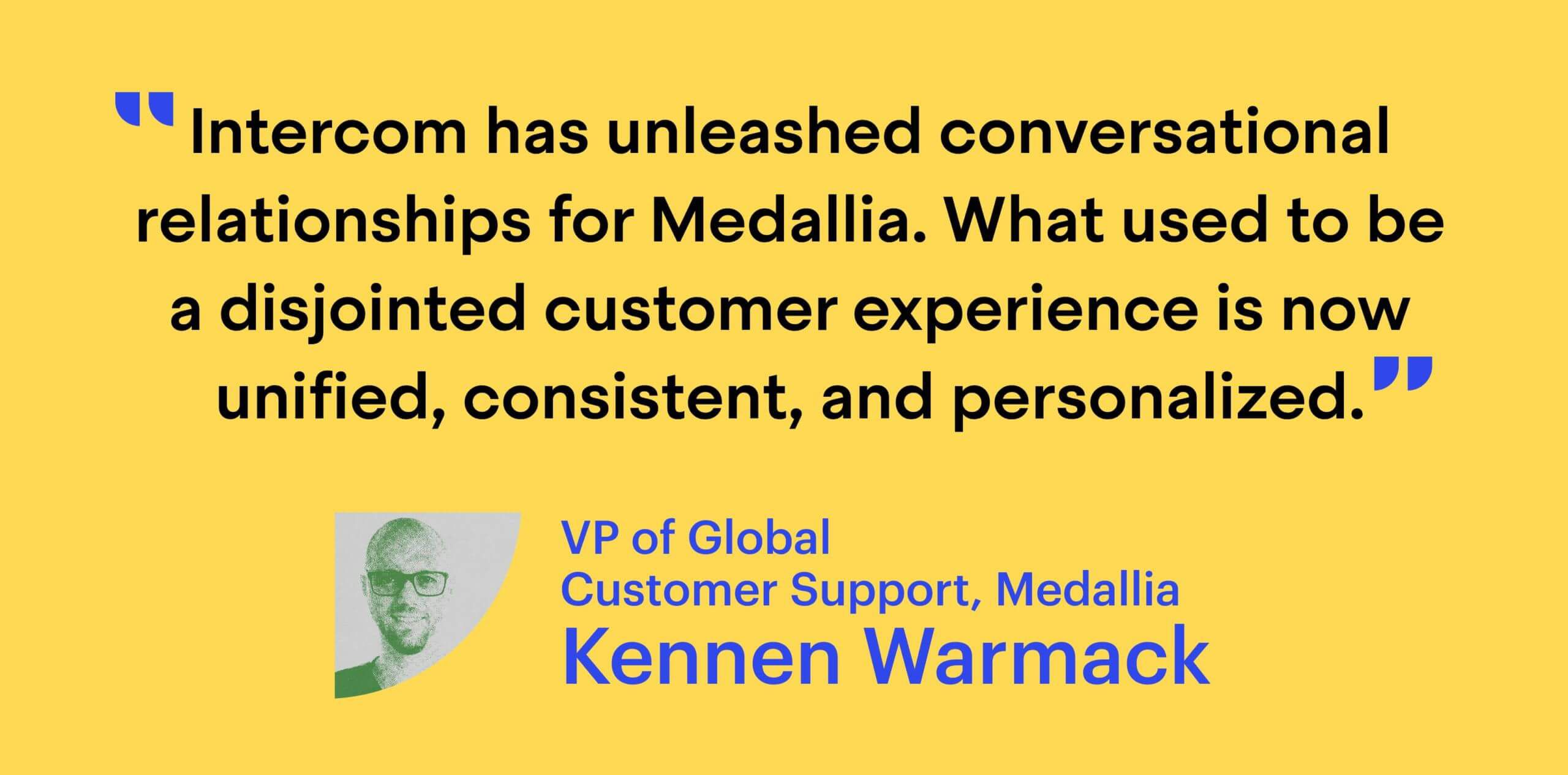 By taking a conversational approach, what used to be a disjointed customer experience is now unified, consistent, and personalized.