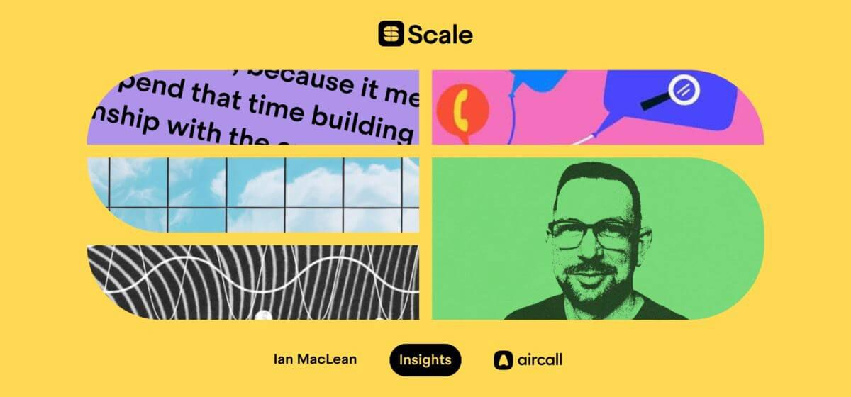 """Aircall's Ian MacLean on helping support teams prevent the """"swivel chair effect"""" - hero image"""