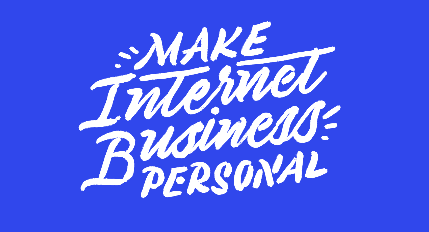 Make internet business personal