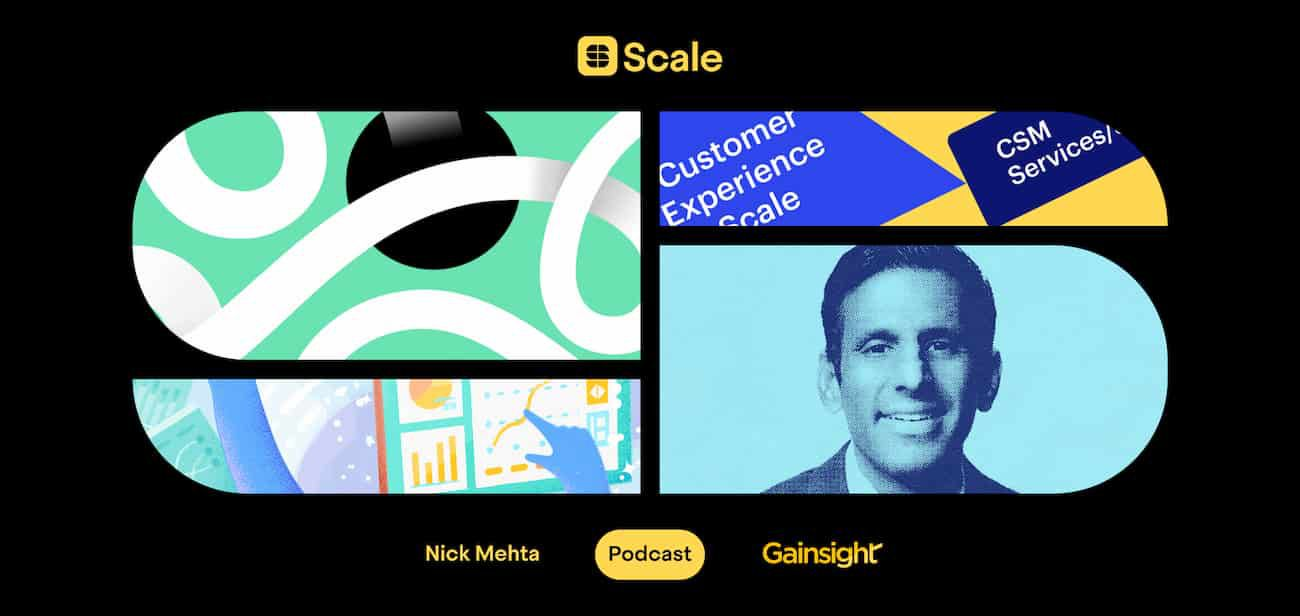 Solving the customer success equation: Nick Mehta on delivering value at scale