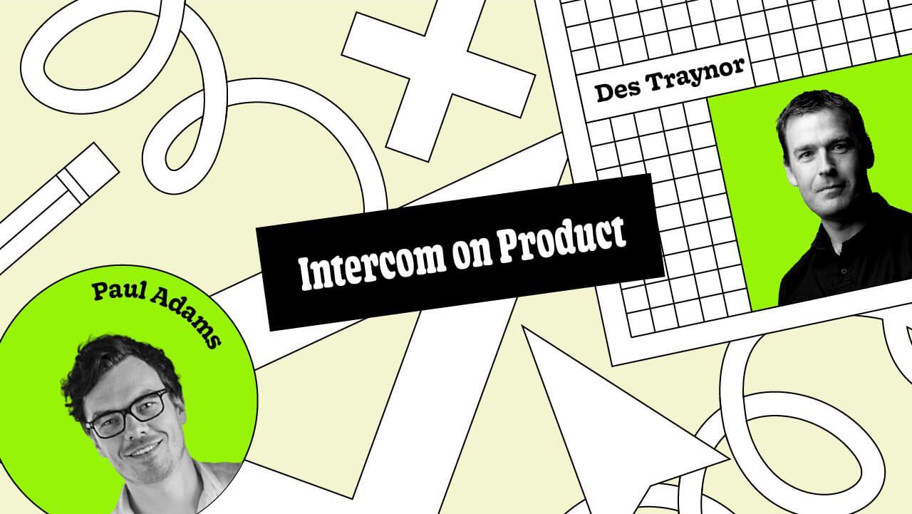 Intercom on Product: the siren call of innovation