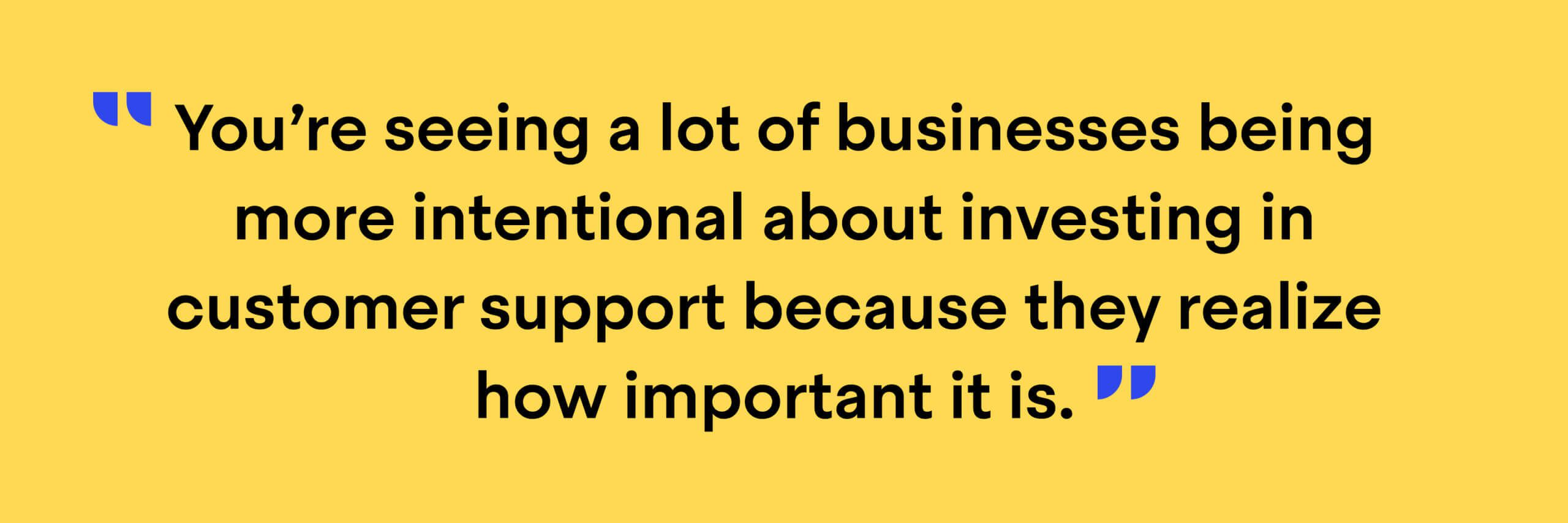 """Quote from Jean-Bernard Baptiste: """"You're seeing a lot of businesses being more intentional about investing in customer support because they realize how important it is."""""""