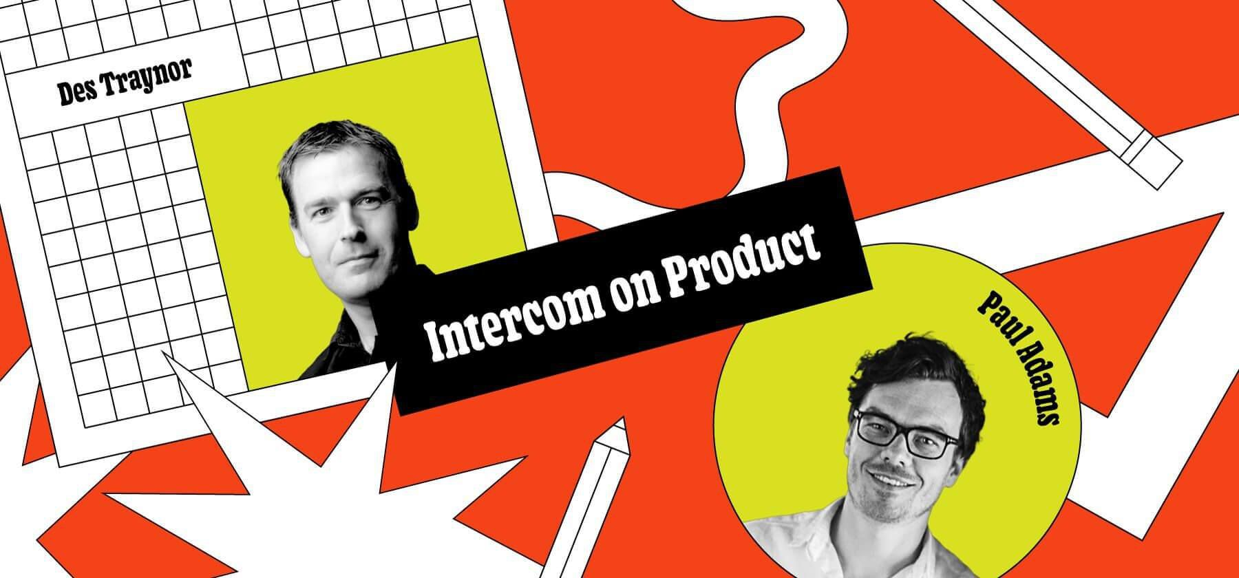 Intercom on Product: Keeping the momentum going as you scale