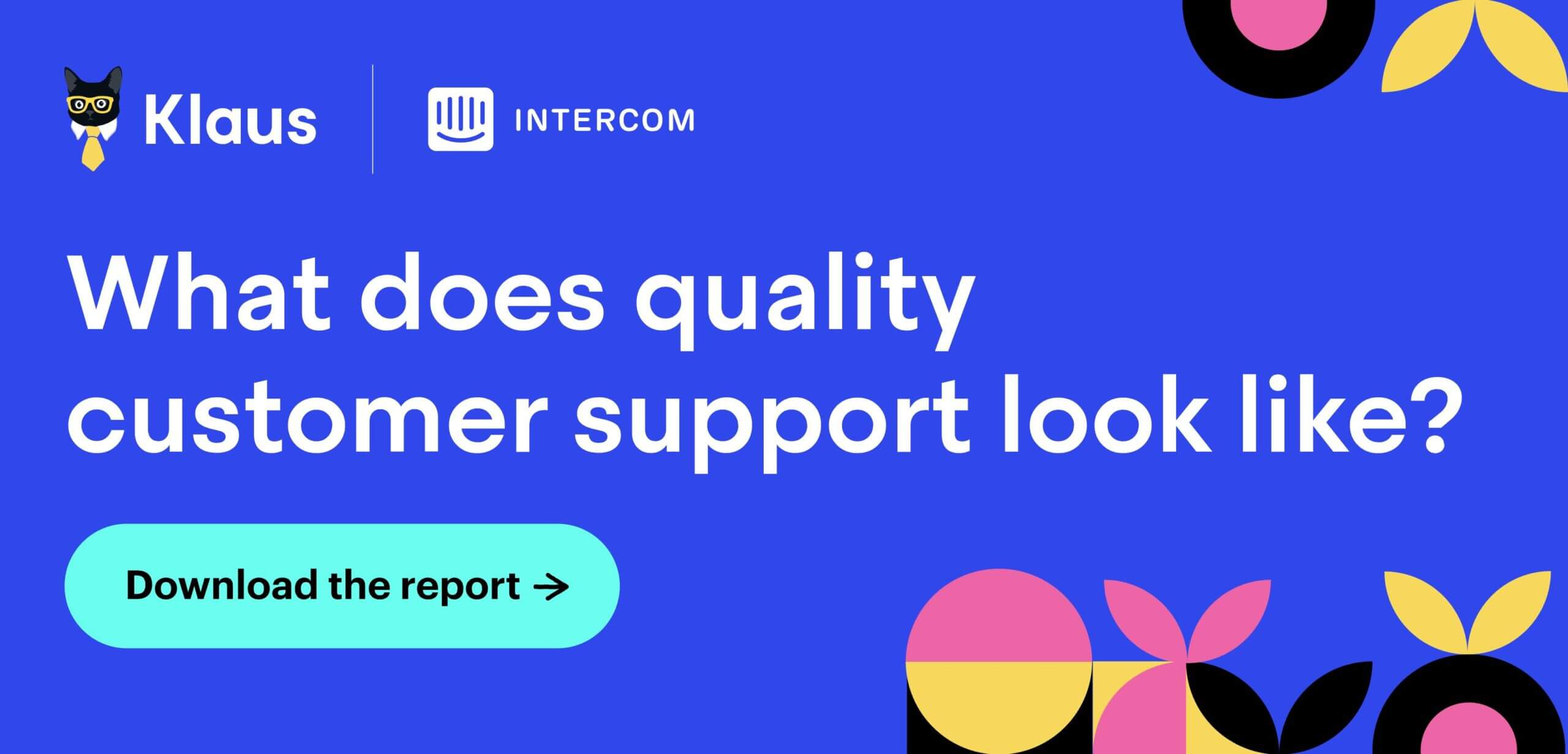 What does quality customer support look like? Download the report